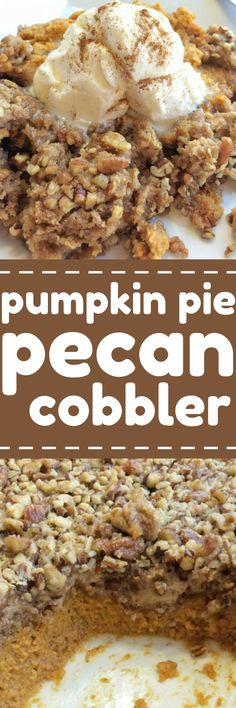 pumpkin pie pecan cobbler only takes minutes to prepare. A creamy pumpkin pie layer with a sweet spiced pecan crumble topping. Top with a scoop of ice cream for the perfect fall dessert. Thanksgiving Desserts, Fall Desserts, Just Desserts, Delicious Desserts, Tasty Snacks, Thanksgiving 2017, Yummy Food, Pecan Cobbler, Cobbler Recipe