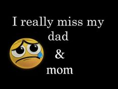 I really miss my dad & mom Missing Parents Quotes, Miss My Family Quotes, I Miss My Family, Mom Quotes, Missing Family, Mom Poems, Qoutes, Miss You Daddy, Miss You Mom