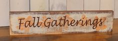 Fall Gatherings Sign/Sign/Mantel/Shelf by TheGingerbreadShoppe