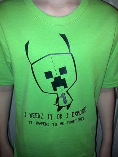 Minecraft  Creeper  Invader Zim Gir. My brain just exploded.