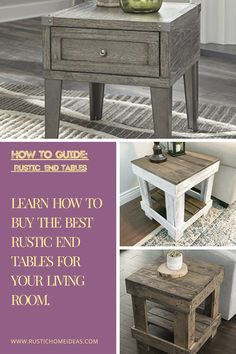 Learn How to Buy the BEST Rustic End Tables For Your Living Room. Round End Tables, White End Tables, End Tables With Drawers, End Table Sets, End Tables With Storage, Farmhouse End Tables, Rustic End Tables, Entryway Tables, Decorating End Tables