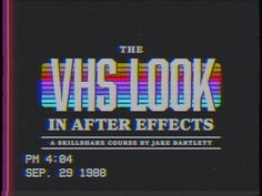 The VHS Look in After Effects by Jake Bartlett - Dribbble