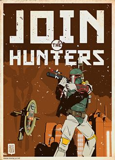 Star Wars: Join the Hunters by Alex Roca Boba Fett Art, Boba Fett Mandalorian, Star Wars Boba Fett, Star Wars Love, Episode Iv, Cinema, The Force Is Strong, Star Wars Party, Star Wars Poster