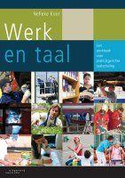Werk en taal : een werkboek voor praktijkgerichte taalscholing - Nelleke Koot - plaatsnr. *838.5/021 #NT2