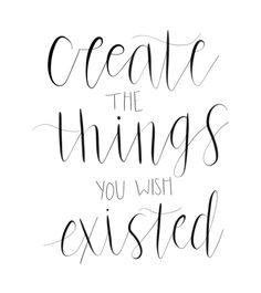 love this handwriting // quotes, hand lettering, script, modern calligraphy, create the things you wish existed Words Quotes, Wise Words, Me Quotes, Sayings, Hand Lettering Quotes, Brush Lettering, Typography, Modern Calligraphy Quotes, Modern Quotes