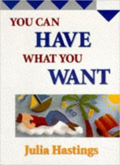 You Can Have What You Want: Amazon.es: Julia Hastings: Libros en idiomas extranjeros
