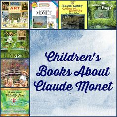 A list of children's books about Monet--focus on his Water Lily paintings.