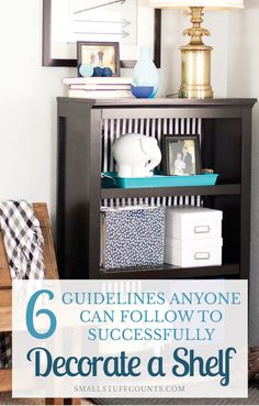 Realistic tips to decorate a shelf. Rule of three, triangles, layers, it's also in here.