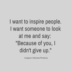 I want to inspire you all  I really do. And I do hope I am doing it right.  dsingh dee_singh_w