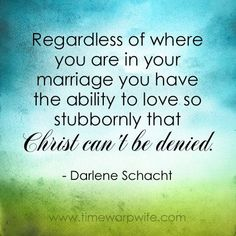 Love so stubbornly that Christ can't be denied...