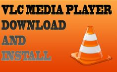 vlc media player download and install - how to download and install vlc ...