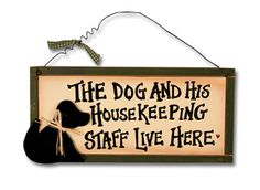Dog Housekeeping With Quote Engraved Wooden Sign