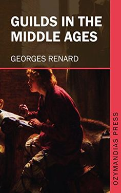 Guilds in the Middle Ages (English Edition)