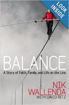 Balance: A Story of Faith, Family, and Life on the Line: Nik Wallenda, David Ritz