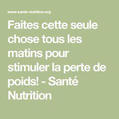 Faites cette seule chose tous les matins pour stimuler la perte de poids! - Santé Nutrition lire la suite / http://www.sport-nutrition2015.blogspot.com