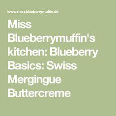 Miss Blueberrymuffin's kitchen: Blueberry Basics: Swiss Mergingue Buttercreme