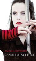 Amélie Nothomb: Samuraisyleily