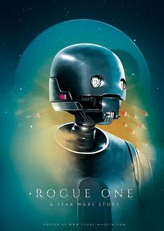 Star Wars: Rogue One Poster - Created by Flore Maquin