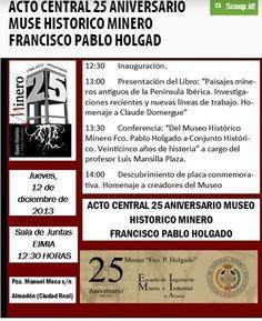 ACTO CENTRAL 25 ANIVERSARIO MUSEO HISTORICO MINERO FRANCISCO PABLO HOLGADO 12 diciembre a las 12:30, Almadén