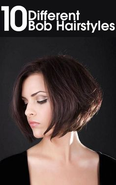 Best 10 Different Bob Hairstyles You Can Try