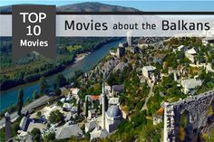 Take a trip to the Balkans through the movies. The focus of many of the films about the Balkans is the wars that broke-up the Yugoslavian countries.