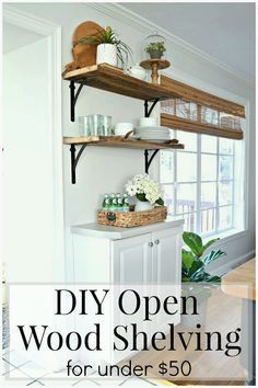 Diy Kitchen Open Shelving For Under 50 Wood Shelves Kitchen Kitchen Wall Shelves Farmhouse Kitchen Diy