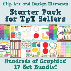Clip Art: Starter Pack for TpT Sellers - Great resource for new and experienced sellers on Teacherspayteachers! Includes all you need to create eye-catching products! This pack includes 17 sets! Hundreds of graphics! $