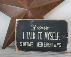 Office desk decor, small signs, talk to myself, expert advice, quote block, distressed black, funny gift gallery wall, vignette piece mini