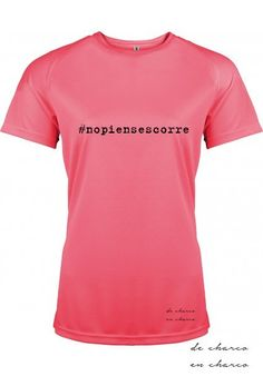 Camiseta VARIOS COLORES deporte/running mujer cuello redondo #nopiensescorre de…
