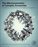The Microeconomics of complex economies : evolutionary, institutional, neoclassical, and complexity perspectives / Wolfram Elsner, Torsten Heinrich, Henning Schwardt (2014)