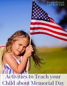 Activities to Teach your Child about Memorial Day - Wondering how to teach your child about Memorial Day? Here are some ways to help convey the significance.