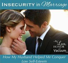 Pin now/read later - Insecurity in Marriage: How My Husband Helped Me Conquer Low Self Esteem.