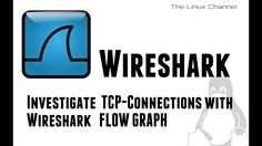 Wireshark - Investigate TCP-Connections with Wireshark Flow Graph feature