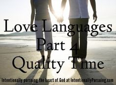 Love Languages Part 4 - Quality Time - Intentionally Pursuing