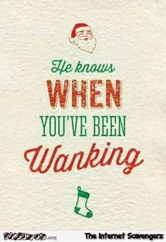 Adults only humor - Naughty memes and pics - Christmas Greetings Quotes Funny, Funny Christmas Cards, Christmas Quotes, Xmas Cards, Christmas Humor, Christmas Stuff, Greeting Cards, Naughty Quotes, Sarcastic Quotes