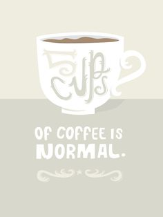 Five cups of coffee is totally normal. #funny #lettering #quotes http://greatist.com/live/lies-tell-yourself-every-day