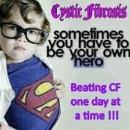May is Cystic Fibrosis Awareness Month.  Please go to www.cff.org to learn more about this devastating disease and how you can help us make CF stand for cure found.