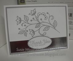 Stampin' Up!- This set is awesome- 'Flourishing Phrases'!  Here is a clean & simple thank you card I made.