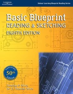Basic Blueprint Reading and Sketching (Delmar Learning Blueprint Reading) by Thomas P. Olivo. $117.95. Author: C. Thomas Olivo. Publisher: Delmar Cengage Learning; 8 edition (August 25, 2004). Edition - 8. Publication: August 25, 2004