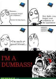 Hehe dumb