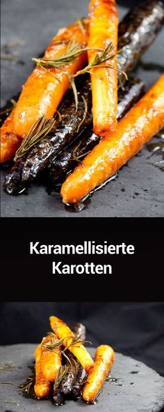 Karamellisierte Karotten (oder Möhren ;) ) mit etwas Rosmarin. Schmeckt himmlisch.