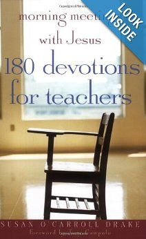 Morning Meetings with Jesus: 180 Devotions for Teachers: Susan O'Carroll Drake, Tony Campolo: 9780817015268: Amazon.com: Books