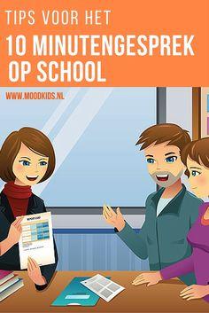 In het 10 minutengesprek hoor je hoe het gaat met de prestaties van je kind op school. Veel te kort natuurlijk.Leonne geeft tips voor het gesprek. De tips vind je op www.moodkids.nl