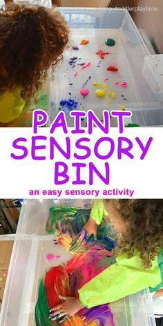 PAINT SENSORY BIN – The easiest painting activity you�ll do with your little one. Yes, it�s messy but also a ton of fun HAPPY TODDLER PLAYTIME