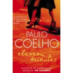 Eleven Minutes by Paulo Coelho. A true story about a prostitute. Deals with taboo and love. This is one of my favorite books by this author.