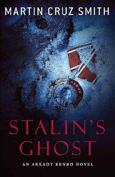 Stalin's Ghost- Martin Cruz Smith
