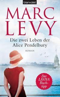 Levy, M: Die zwei Leben der Alice Pendelbury