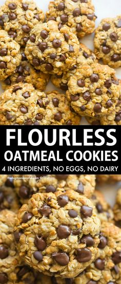 4 Ingredient Flourless Oatmeal Peanut Butter Chocolate Chip Cookies made without sugar, without eggs and without flour! Easy and delicious, no mixers and chilling needed- Vegan, Gluten Free, Dairy Free recipe. Healthy Sweets, Good Healthy Recipes, Whole Food Recipes, Healthy Food, Healthy Meals, Healthy Eating, Sugar Free Desserts, Healthy Desserts, Gluten Free Dairy Free Desserts
