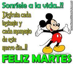 Sonríele a la Vida..!! Disfruta cada instante y cada momento de este nuevo día...!! FELIZ MARTES