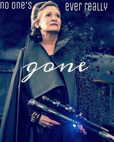 Leia | Star Wars | no one's ever really gone
